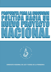 PROPUESTA PARA LA DISCUSIÓN POLÍTICA HACIA UN NUEVO PROYECTO NACIONAL