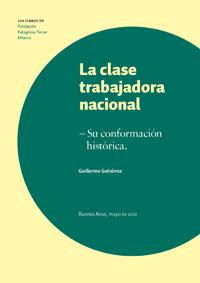 LA CLASE TRABAJADORA NACIONAL. SU CONFORMACIÓN HISTÓRICA.